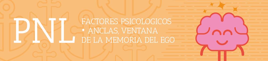 pnl-factores-psicologicos-anclas-ventana-de-la-memoria-del-ego