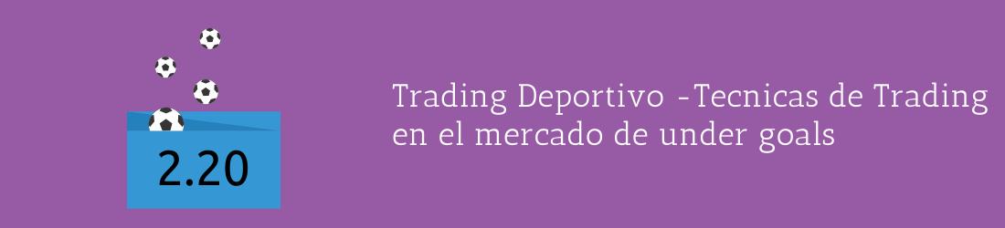 Tecnica de trading en mercado de under goals