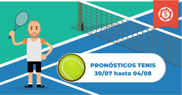 Pronósticos Tenis - 30/07 hasta 04/08