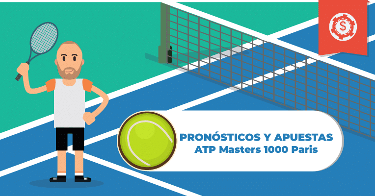 Pronósticos y Apuestas en Tenis • ATP Masters 1000 Paris • 2019